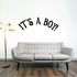 It is a Boy Baby Wall Decal