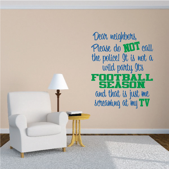 Dear Neighbors. It's Football Season Quote Wall Decal - Vinyl Decal - Car Decal - Vdcolor001