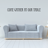 Come Gather at our Table Wall Decal