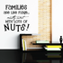 Families are like fudge Mostly sweet Wall Decal