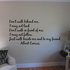 Dont walk behind me I may not lead Dont walk in front of me I may not follow Just walk beside me and be my friend Albert Camus Wall Decal