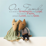 Our Family is a circle of Strength and love founded on Faith Printed Die Cut Decal