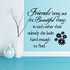 Friends bring out the beautiful things in each other Wall Decal