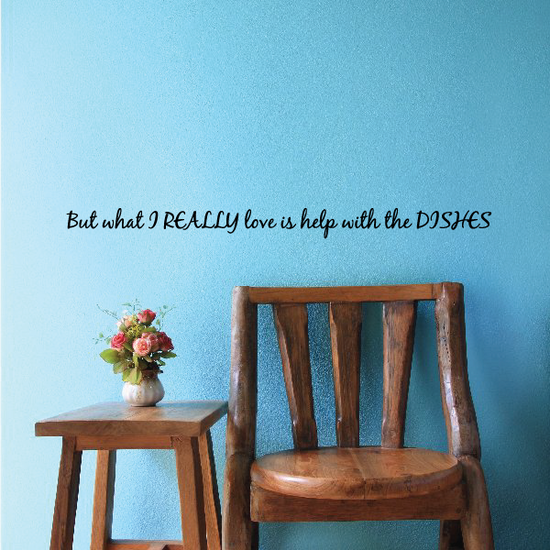 But what I Really love is help with the Dishes Wall Decal