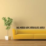 Dull women have immaculate homes Wall Decal
