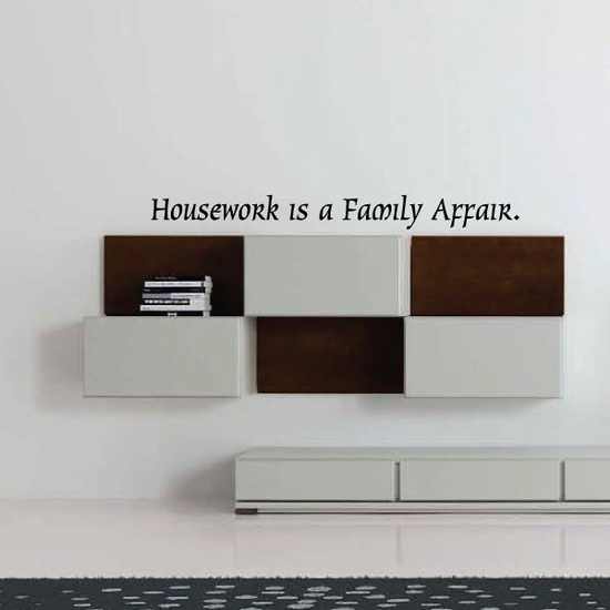 Housework is a Family Affair Wall Decal