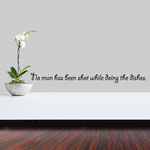 No man has been shot while doing the dishes Wall Decal