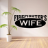 Firefighter's Wife Decal