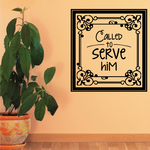 Called to Serve Him Wall Decal