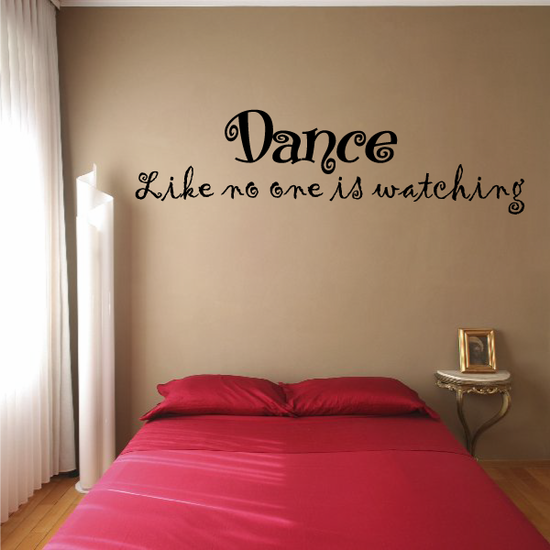 Dance like no one is watching Wall Decal