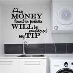 Any Money Found In Pockets Will Be Considered My Tip Wall Decal