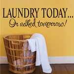 Laundry Today… Or Naked Tomorrow Wall Decal