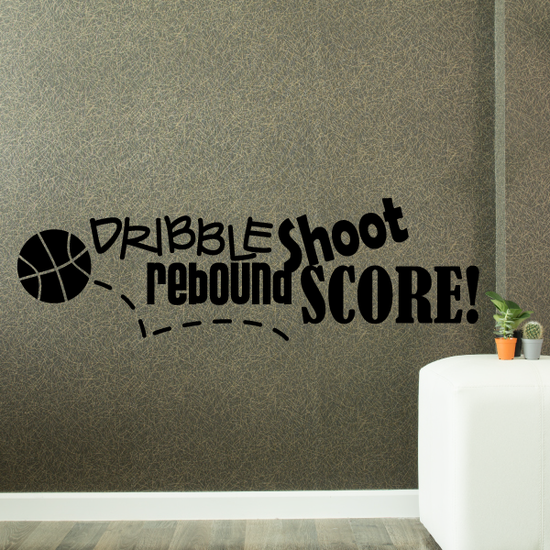 Dribble rebound shoot score Sports hobbies Outdoor Vinyl Wall Decal Sticker Mural Quotes Words S016