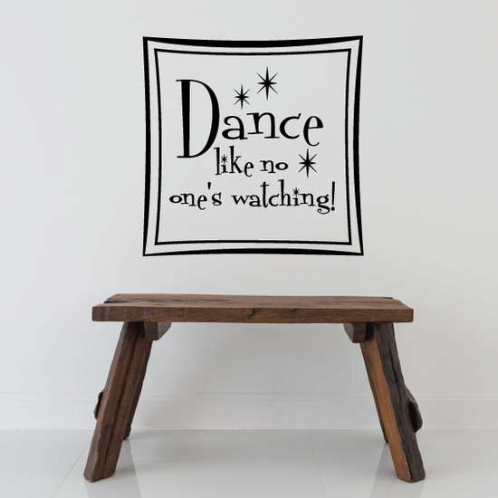 Dance like no one's watching Wall Decal