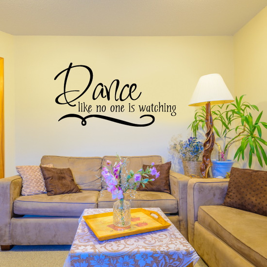 Dance like no one is watching Sports hobbies Outdoor Vinyl Wall Decal Sticker Mural Quotes Words HB006