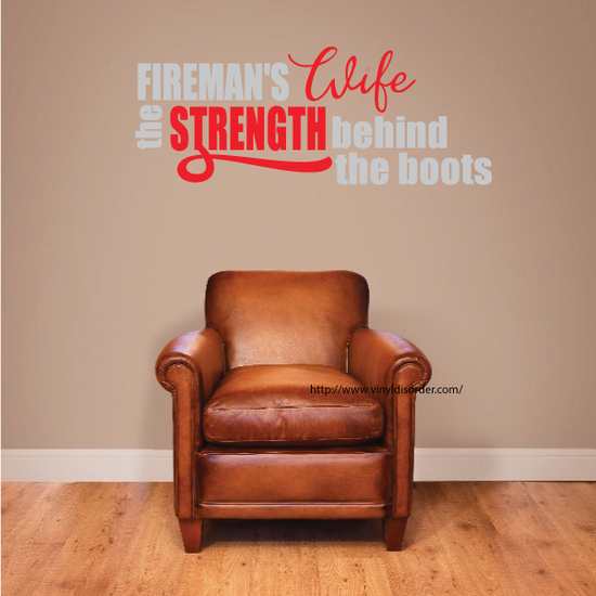 Firemans Wife The Strength Behind the boots Wall Decal