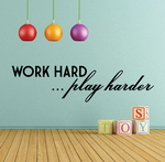 Work Hard… Play Harder Wall Decal