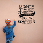 Money Cant Buy Happiness But It Can Buy Cows Decal