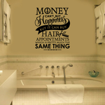 Money Cant Buy Happiness But It Can Buy Hair Appointments Decal