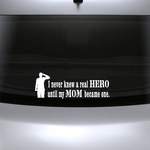 I Never Knew A Real Hero Until My Mom Became one Decal