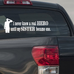 I Never Knew A Real Hero Until My Sister Became one Soldier Decal