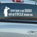 I Never Knew A Real Hero Until My Uncle Became one Soldier Decal