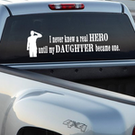 I Never Knew A Real Hero Until My Daughter Became one Soldier Decal