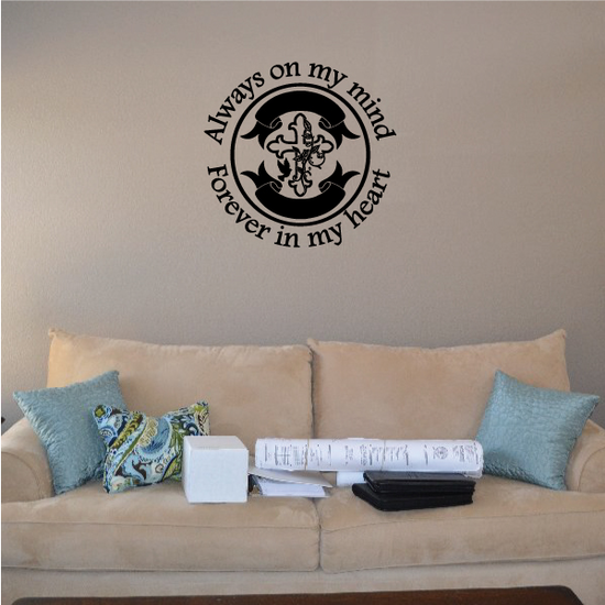 Always in my Mind Forever in my Heart Wall Decal