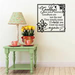 Goodbyes are not the end Wall Decal