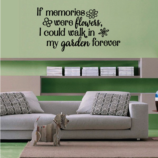 If memories were Flowers Wall Decal