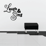 Laugh and sing Wall Decal