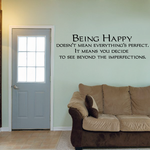 Being happy does not mean everything's perfect It means you decide to see beyond the imperfections Decal