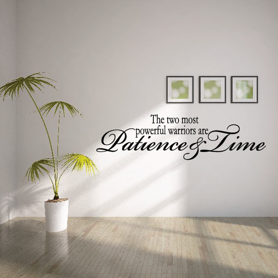 The two most powerful warriors are patience and time Wall Decal