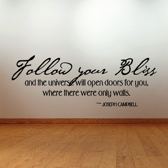 Follow your bliss and the universe will open doors for you Joseph Campbell Wall Decal