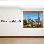 If there is no wind Row Latin proverb Wall Decal