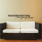 No matter what road I travel I am going home Shinso Wall Decal