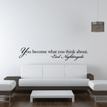 You become what you think about Earl Nightingale Wall Decal
