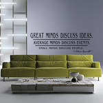 Great minds discuss ideas average minds discuss events small minds discuss people Eleanor Roosevelt Wall Decal