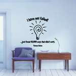 I have not failed just found 10000 ways that did not work Thomas Edison Wall Decal