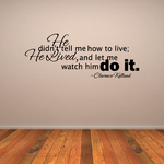 He Did not tell me how to live he lived and let me watch him do it Clearence Kelland Wall Decal