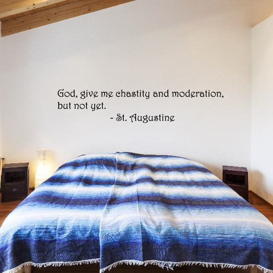 God give me chastity and moderation but not yet  St Augustine Wall Decal
