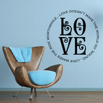 Love doesn't make the world go round love makes the ride worthwhile Wall Decal