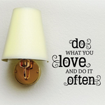 Do what you love and do it often Wall Decal