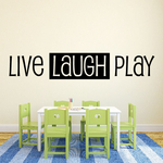 Live Laugh Play Wall Decal