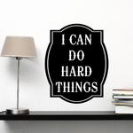 I can do hard things Wall Decal