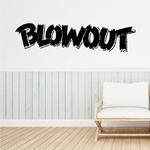 Blowout Wall Decal - Vinyl Decal - Car Decal - Business Sign - MC253