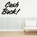 Cash Back Wall Decal - Vinyl Decal - Car Decal - Business Sign - MC255