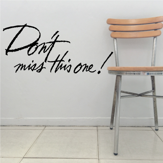 Don't Miss This One Wall Decal - Vinyl Decal - Car Decal - Business Sign - MC258