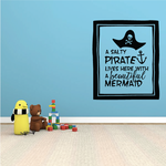 A Salty Pirate Lives Here with a Beautiful Mermaid Wall Decal