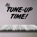 It's Tune Up Time Wall Decal - Vinyl Decal - Car Decal - Business Sign - MC267